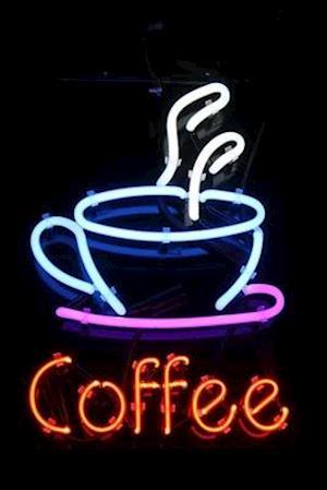 Bog, paperback Neon Coffee Sign Journal af Cs Creations