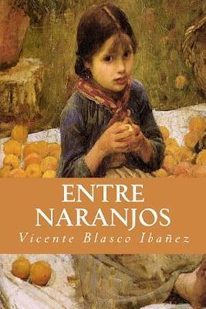 Bog, paperback Entre Naranjos af Vicente Blasco Ibanez