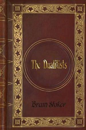Bram Stoker - The Dualitists