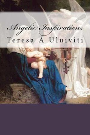 Bog, paperback Angelic Inspirations af Teresa a. Uluiviti