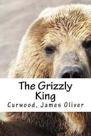 Bog, paperback The Grizzly King af Curwood James Oliver
