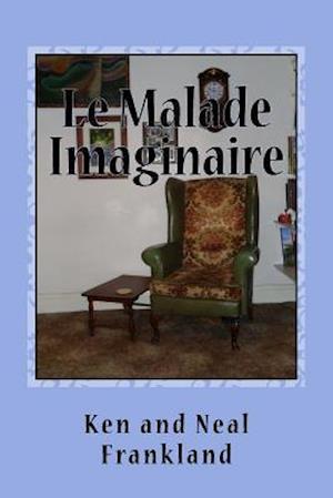Bog, paperback Le Malade Imaginaire af Ken Frankland, Neal Frankland