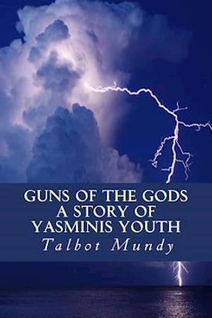 Bog, paperback Guns of the Gods (a Story of Yasminis Youth) af Talbot Mundy