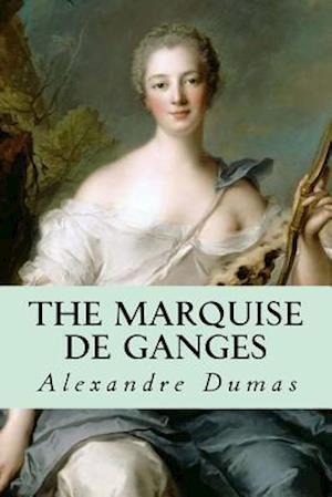 Bog, paperback The Marquise de Ganges af Alexandre Dumas