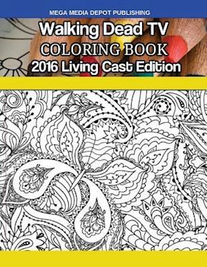 Bog, paperback Walking Dead TV Living Cast 2016 Coloring Book af Mega Media Depot