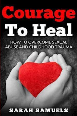 Bog, paperback Courage to Heal af Sarah Samuels