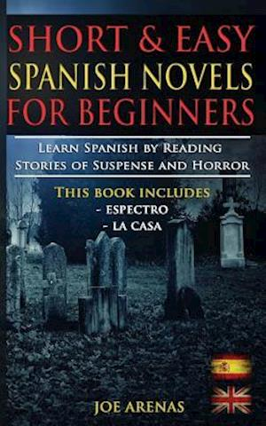 Short and Easy Spanish Novels for Beginners (Bilingual Edition