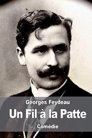 Bog, paperback Un Fil a la Patte af Georges Feydeau