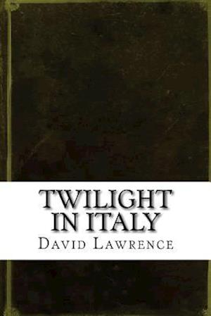 Bog, paperback Twilight in Italy af David Herbert Lawrence