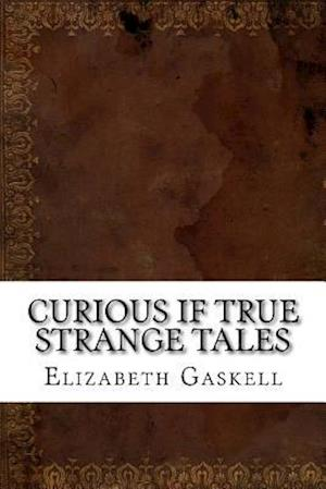 Curious If True Strange Tales