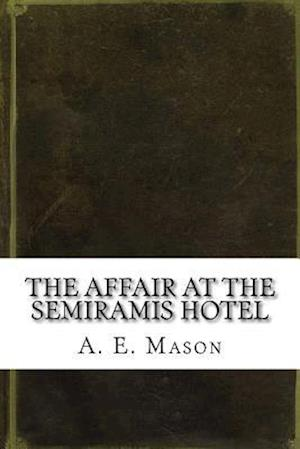 Bog, paperback The Affair at the Semiramis Hotel af A. E. W. Mason