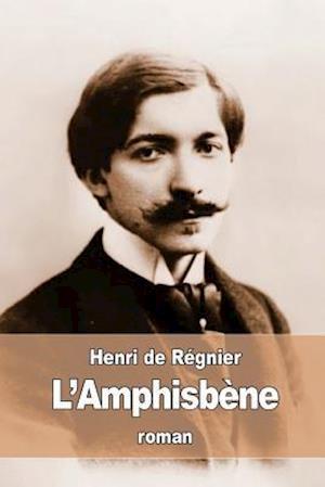 Bog, paperback L'Amphisbene af Henri de Regnier