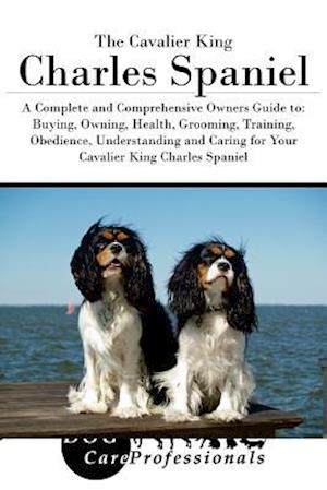 Bog, paperback The Cavalier King Charles Spaniel af Dog Care Professionals