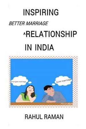 Bog, paperback Inspiring Better Marriage Relationship in India af Rahul Raman