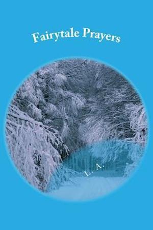Bog, paperback Fairytale Prayers af L. A