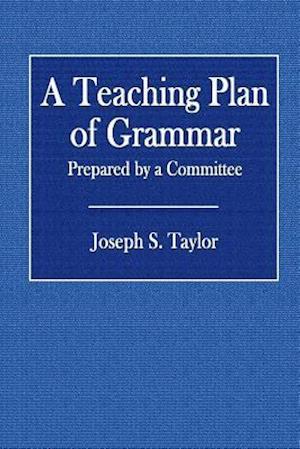 Bog, paperback A Teaching Plan of Grammar af Joseph S. Taylor