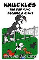 Knuckles the Pup Who Became a Giant