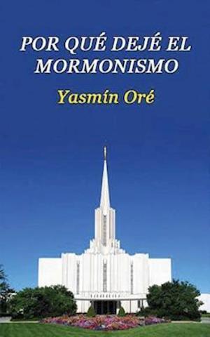 Bog, paperback Por Que Deje El Mormonismo af Yasmin Ore
