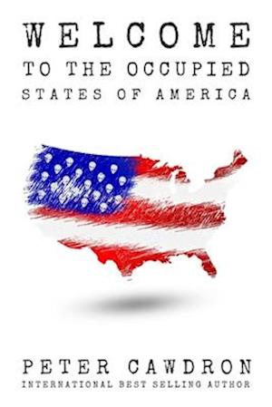 Bog, paperback Welcome to the Occupied States of America af MR Peter Cawdron