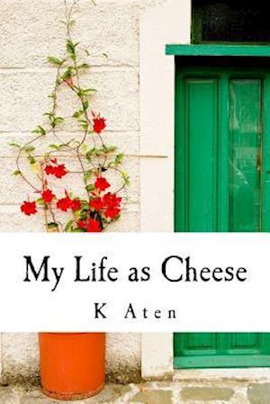 Bog, paperback My Life as Cheese af K. Aten