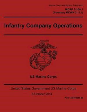Bog, paperback Marine Corps Warfighting Publication McRp 3-10a.1 Formerly McWp 3-11.1 Infantry Company Operations 6 October 2014 af United States Governmen Us Marine Corps