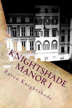 Bog, paperback Knightshade Manor I af Raven Knightshade