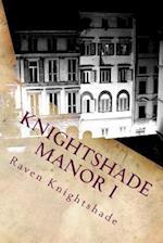 Knightshade Manor I af Raven Knightshade