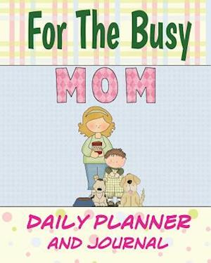 Bog, paperback For the Busy Mom Daily Planner and Journal af Debbie Miller