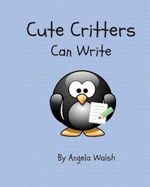 Bog, paperback Cute Critters Can Write af Angela Walsh