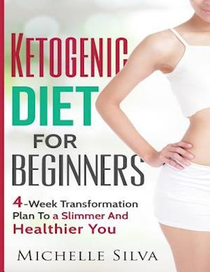 Bog, paperback Ketogenic Diet for Beginners af Michelle Silva