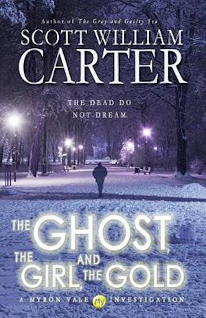 Bog, paperback The Ghost, the Girl, and the Gold af Scott William Carter