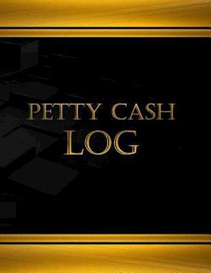 Petty Cash Log (Log Book, Journal - 125 Pgs, 8.5 X 11 Inches)