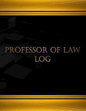 Bog, paperback Professor of Law Log (Log Book, Journal - 125 Pgs, 8.5 X 11 Inches) af Centurion Logbooks