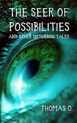The Seer of Possibilities and Other Disturbing Tales