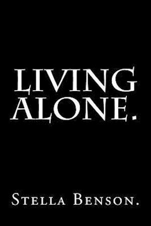 Bog, paperback Living Alone by Stella Benson. af Stella Benson