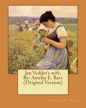Bog, paperback Jan Vedder's Wife. by af Amelia E. Barr