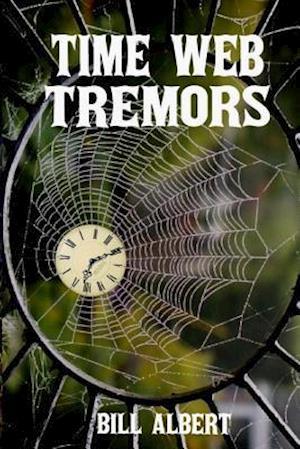 Bog, paperback Time Web Tremors af Bill Albert