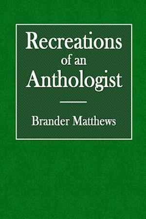 Bog, paperback Recreations of an Anthologist af Brander Matthews