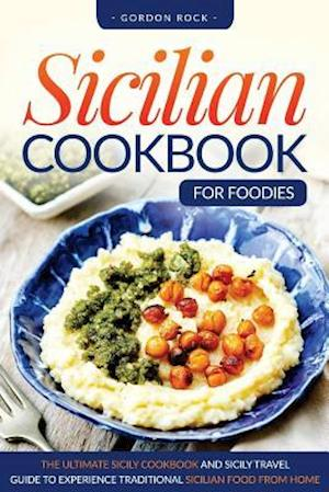 Bog, paperback Sicilian Cookbook for Foodies af Gordon Rock