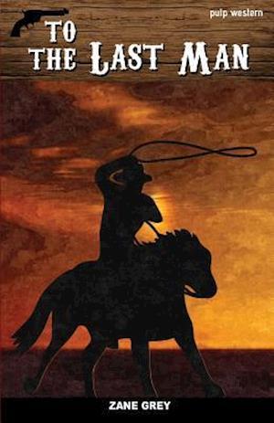 Bog, paperback To the Last Man af Zane Grey