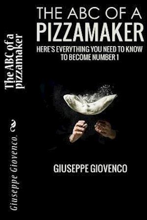 Bog, paperback ABC of a Pizzamaker af Giuseppe Giovenco
