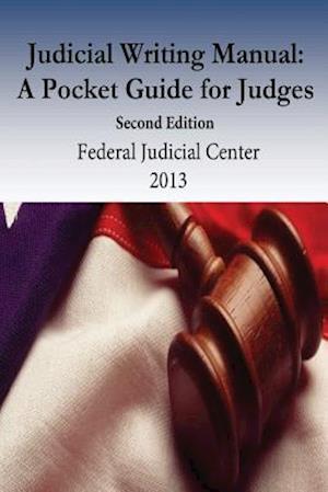 Bog, paperback Judicial Writing Manual af Federal Judicial Center