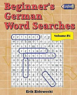 Bog, paperback Beginner's German Word Searches - Volume 5 af Erik Zidowecki