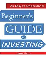 An Easy to Understand Beginner's Guide to Investing af Jayson C. Flores