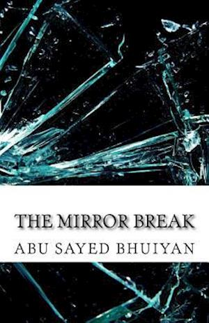 Bog, paperback The Mirror Break af Abu Sayed Bhuiyan