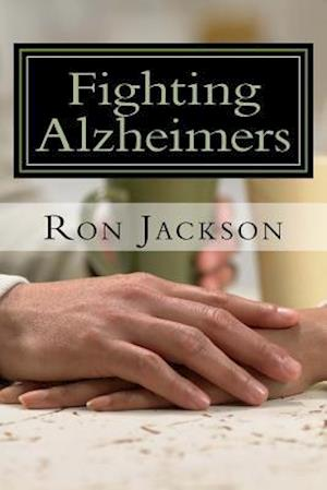 Bog, paperback Fighting Alzheimers a Simple Plan af MR Ron W. Jackson