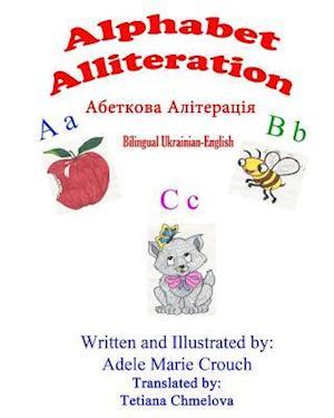 Bog, paperback Alphabet Alliteration Bilingual Ukrainian English af Adele Marie Crouch