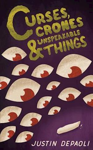 Bog, paperback Curses, Crones and Unspeakable Things af Justin Depaoli