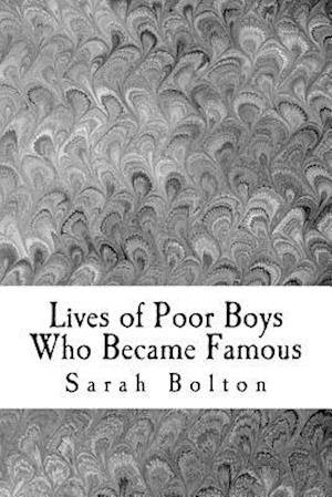 Bog, paperback Lives of Poor Boys Who Became Famous af Sarah K. Bolton