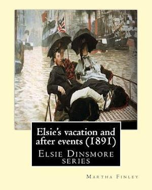 Bog, paperback Elsie's Vacation and After Events (1891). by af Martha Finley